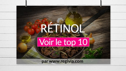 Aliments les plus riches en vitamine A rétinol d'origine animale