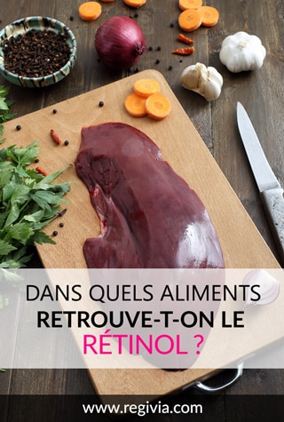 Dans quels aliments trouve-t-on la vitamine A rétinol ?