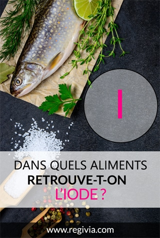 Dans quels aliments trouve-t-on l'iode ?