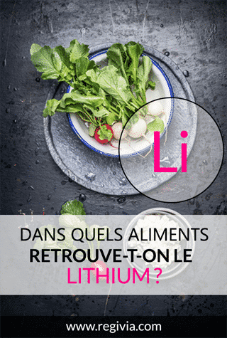 Dans quels aliments trouve-t-on le lithium ?