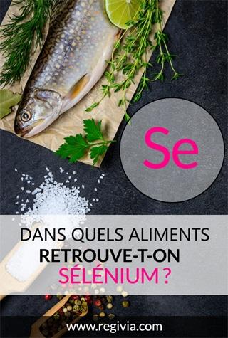 Dans quels aliments trouve-t-on le sélénium ?