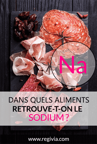 Dans quels aliments trouve-t-on du sodium ?