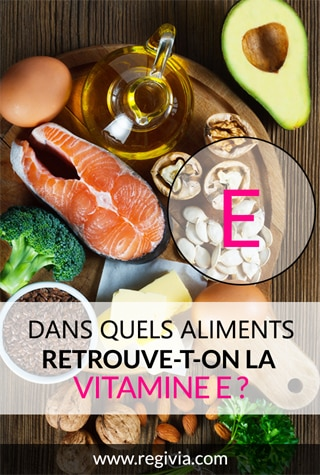 Dans quels aliments trouve-t-on la vitamine E ?