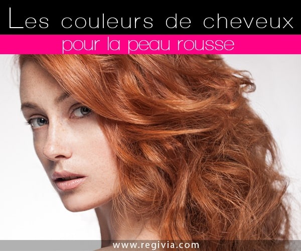 quelle couleur de cheveux choisir quand on a la peau rousse. Black Bedroom Furniture Sets. Home Design Ideas