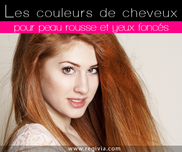 quelle couleur de cheveux choisir quand on a la peau rousse et les yeux fonc s marron bruns ou. Black Bedroom Furniture Sets. Home Design Ideas