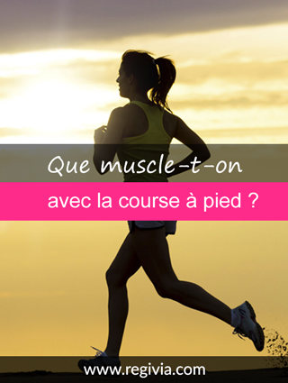 course a pied quel muscle travaille